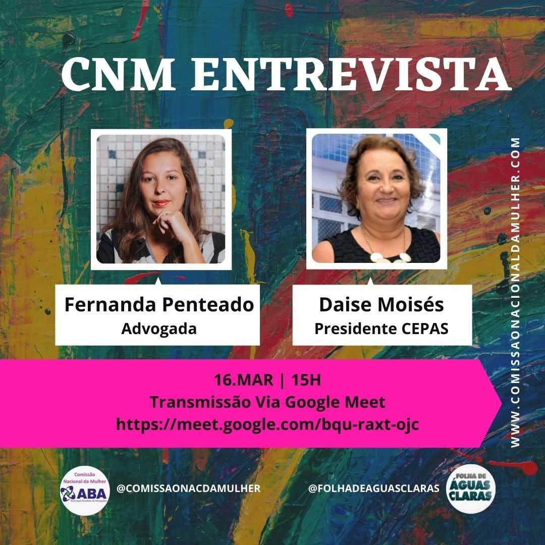 Presidente do Cepas- Deise Lourenço Moisés participa do CNM Enrevista promovida pela Comissão Nacional da Mulher